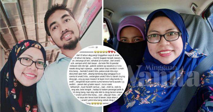 Sebaik Suami Meninggal, Adik-beradik Sama Naik Tuntut Harta, Isteri Derita Selamanya